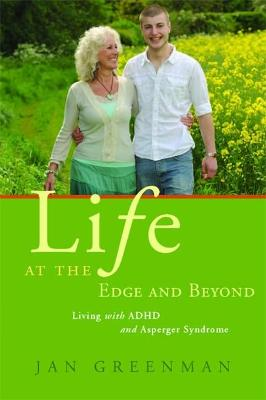 Life at the Edge and Beyond: Living with ADHD and Asperger Syndrome