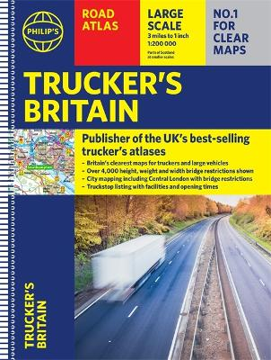 Philip's Trucker's Road Atlas of Britain: (Spiral A3)