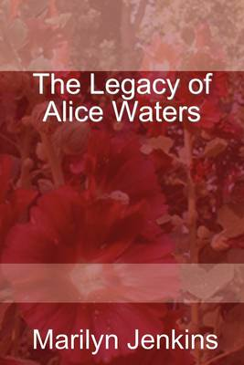The Legacy of Alice Waters