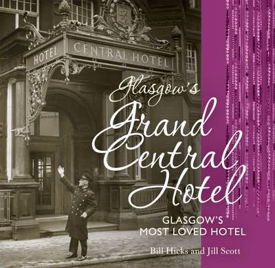 Glasgow's Grand Central Hotel: Glasgow's Most-loved Hotel