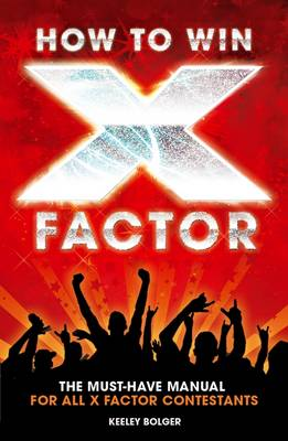 """How to Win """"X Factor"""""""