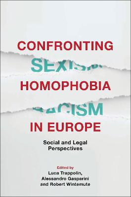 Confronting Homophobia in Europe: Social and Legal Perspectives