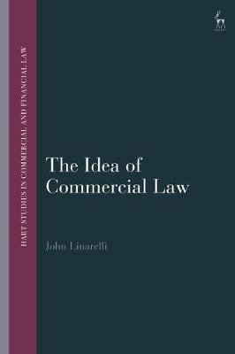 The Idea of Commercial Law