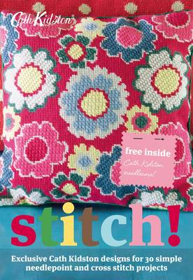 Stitch!: Exclusive Cath Kidston Designs for 30 Simple Needlepoint and Cross Stitch Projects