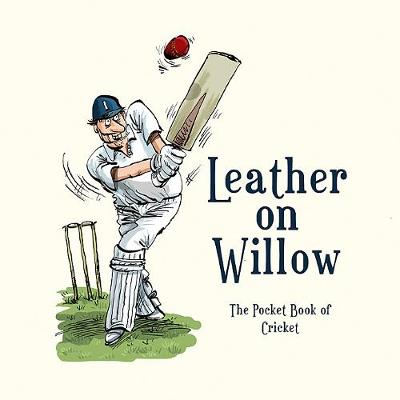 Leather on Willow: The Pocket Book of Cricket