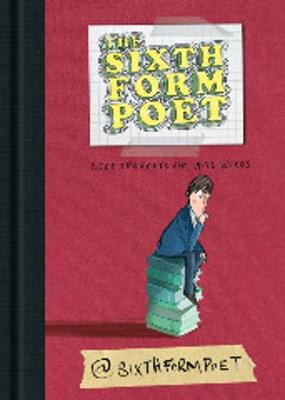 The Sixth Form Poet: Deep Thoughts and Wise Words