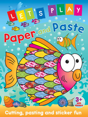 Let's Play Paper and Paste: Cutting, Pasting and Sticker Fun: Fish