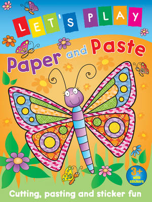 Let's Play Paper and Paste: Cutting, Pasting and Sticker Fun: Butterfly