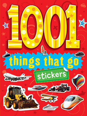 1001 Stickers: Things That Go