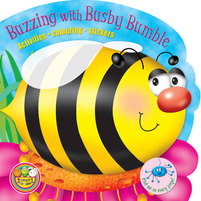 Buzzing with Busby Bumble: Activities, Colouring, Stickers
