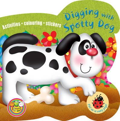 Digging with Spotty Dog: Activities, Colouring, Stickers