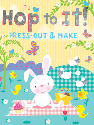 Hop to It!: Press-out & Make, Craft