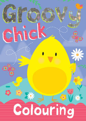 Groovy Chick Colouring: Colouring, Actvity: 2011