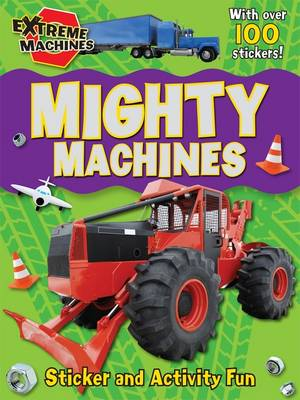 Mighty Machines: Press-out Sticker and Activity Book