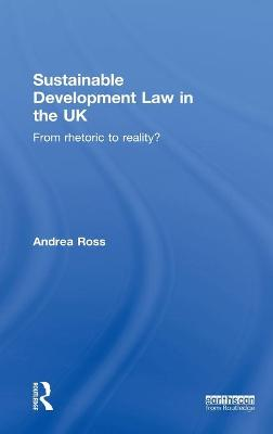 Sustainable Development Law in the UK: From Rhetoric to Reality?