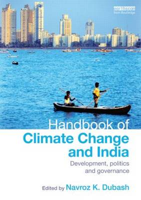Handbook of Climate Change and India: Development, Politics and Governance