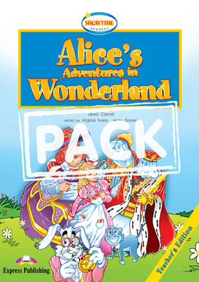 Alices Adventures in Wonderland Showtime Teacher's Pack 2