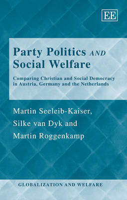 Party Politics and Social Welfare: Comparing Christian and Social Democracy in Austria, Germany and the Netherlands
