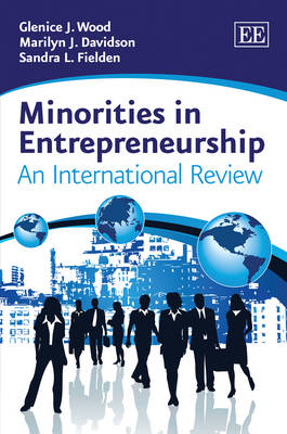Minorities in Entrepreneurship: An International Review