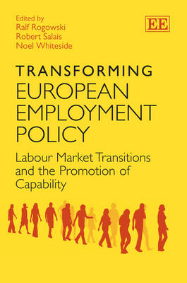Transforming European Employment Policy: Labour Market Transitions and the Promotion of Capability