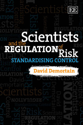 Scientists and the Regulation of Risk: Standardising Control