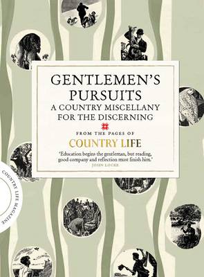 Gentlemen's Pursuits: A Country Miscellany for the Discerning
