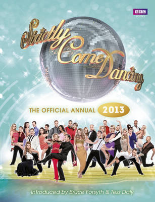 Official Strictly Come Dancing Annual 2013 The Official Companion