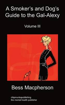 A Smoker's and Dog's Guide to the Gal-Alexy Volume III: Volume 3