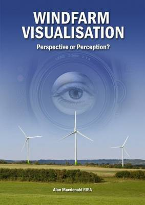 Windfarm Visualisation: Perspective or Perception?