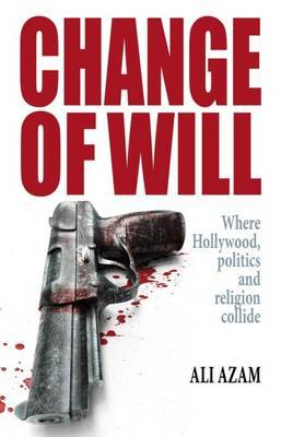 Change of Will: Where Hollywood, Politics and Religion Collide
