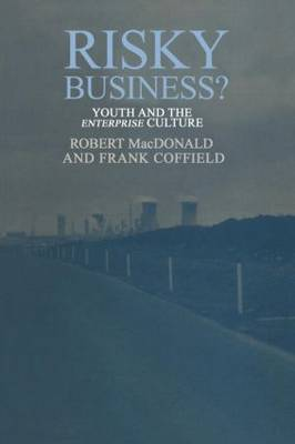 Risky Business?: Youth And The Enterprise Culture