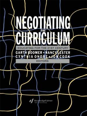Negotiating the Curriculum: Educating For The 21st Century