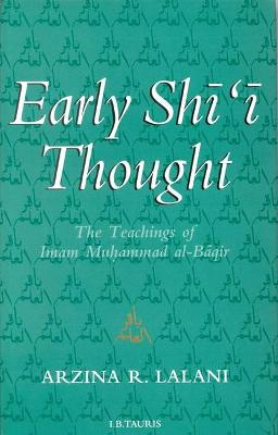 Early Shi'i Thought: The Teachings of Imam Muhammad Al-Baqir