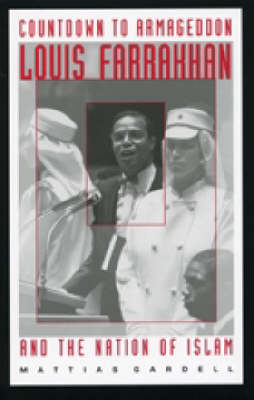 Countdown to Armageddon: Louis Farrakhan and the Nation of Islam