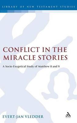 Conflict in the Miracle Stories: A Socio-exegetical Study of Matthew 8 and 9