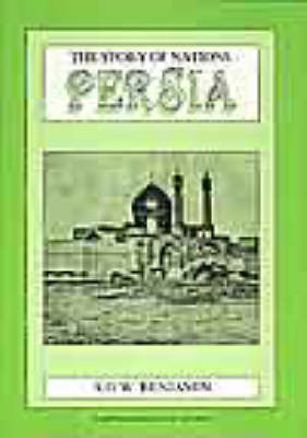 The Story of Persia: The Story of the Nations
