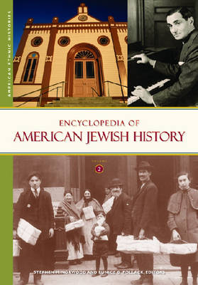 Encyclopedia of American Jewish History [2 volumes]