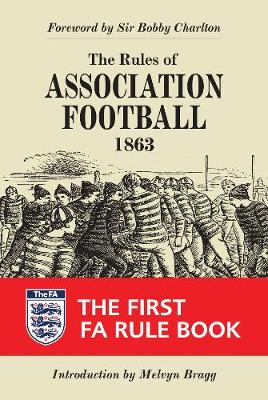 The Rules of Association Football, 1863: The First FA Rule Book