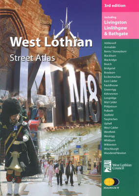 West Lothian Street Atlas: Including Livingston, Linlithgow and Bathgate