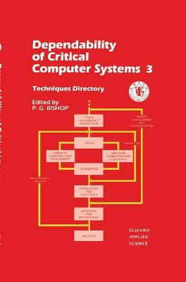 Dependability of Critical Computer Systems