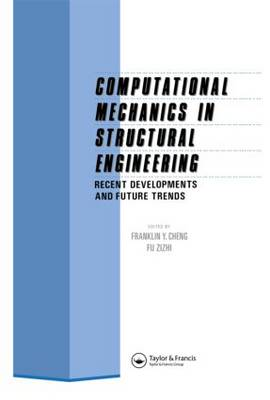 Computational Mechanics in Structural Engineering: Recent developments and future trends