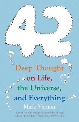42: Deep Thought on Life, the Universe, and Everything