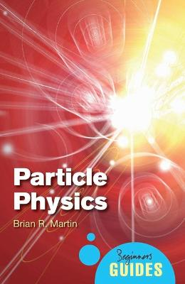 Particle Physics: A Beginner's Guide