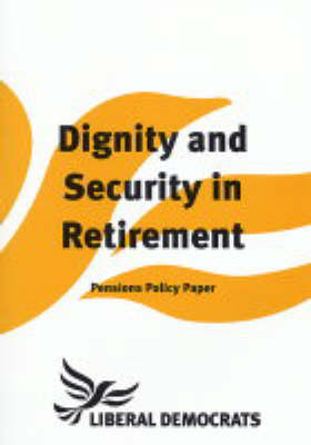 Dignity and Security in Retirement: Pensions Policy Paper