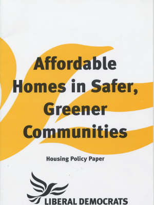 Affordable Homes in Safer, Greener Communities: Housing Policy Paper