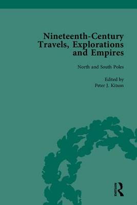 Nineteenth-Century Travels, Explorations and Empires, Part I (set): Writings from the Era of Imperial Consolidation, 1835-1910