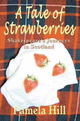 A Tale of Strawberries: Shakespeare's Journeys in Scotland