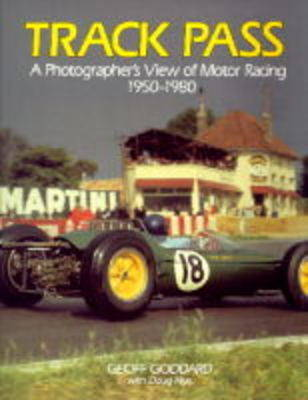 Track Pass: Photographer's View of Motor Racing, 1950-80