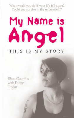 My Name is Angel: One Woman's Story of Running a Crack House in Britain