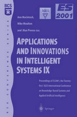 Applications and Innovations in Intelligent Systems IX: Proceedings of ES2001, the Twenty-first SGES International Conference on Knowledge Based Systems and Applied Artificial Intelligence, Cambridge, December 2001